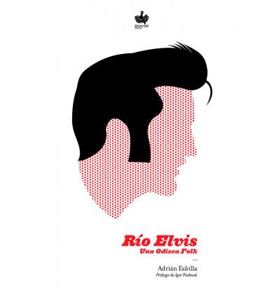 Río Elvis. Una Odisea Folk