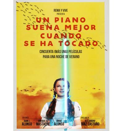Un piano suena mejor cuando se ha tocado. Cincuenta (más una) películas para un cine de verano